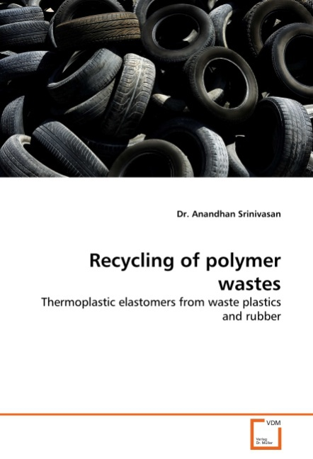 Recycling of polymer wastes | Dr. Anandhan Srinivasan |  9783639307528