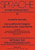 Das politische Ereignis als historische Geschichte