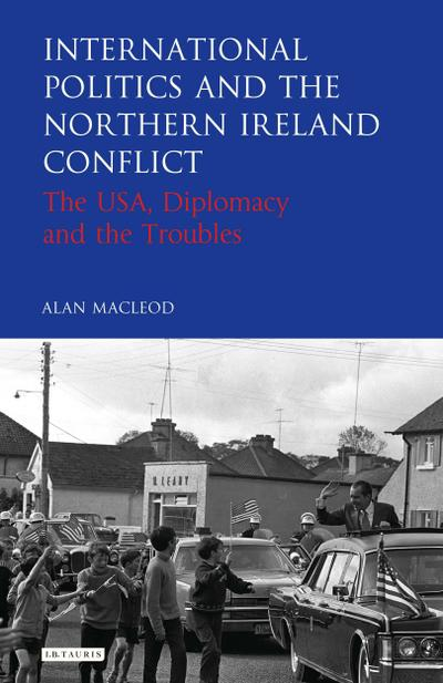 International Politics and the Northern Ireland Conflict