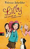 Lilly - Voll verknallt und ziemlich crazy; Band 3; Ill. v. Henze, Dagmar; Deutsch; Mit s/w Vignetten, 4 Illustr.