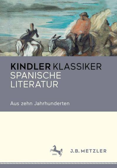 Spanische Literatur Aus acht Jahrhunderten (Neuerscheinungen J.B. Metzler)