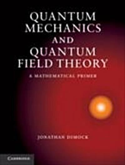 Quantum Mechanics and Quantum Field Theory