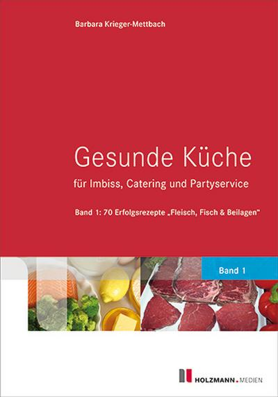 Gesunde Küche für Imbiss, Catering und Partyservice. Bd.1