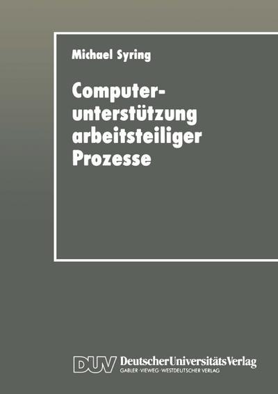 Computerunterstützung arbeitsteiliger Prozesse