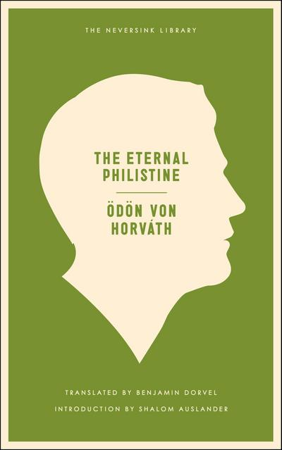 The Eternal Philistine: An Edifying Novel in Three Parts
