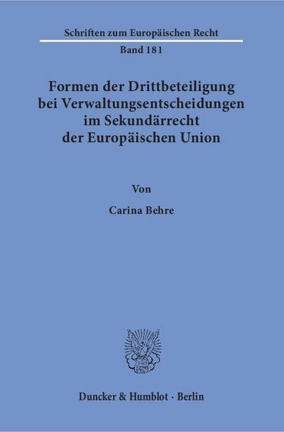 Formen der Drittbeteiligung bei Verwaltungsentscheidungen im Sekundärrecht der Europäischen Union.