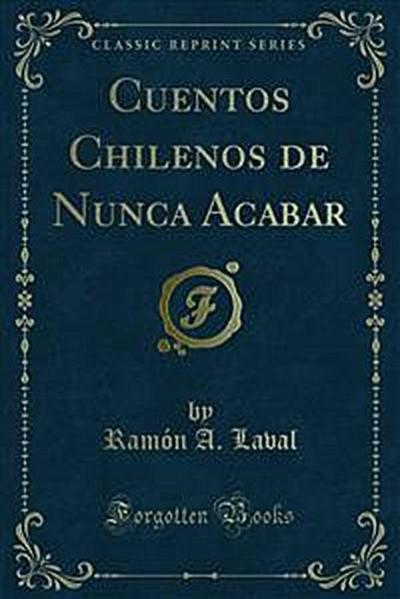 Cuentos Chilenos de Nunca Acabar