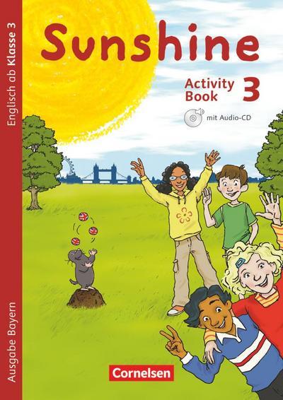 Sunshine 3. Jahrgangsstufe. Activity Book mit Audio-CD und Minibildkarten. Bayern