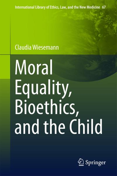 Moral Equality, Bioethics, and the Child