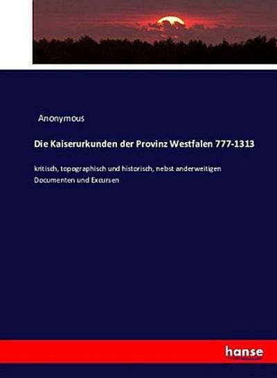 Die Kaiserurkunden der Provinz Westfalen 901-1234