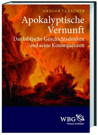 Apokalyptische Vernunft; Das biblische Geschichtsdenken und seine Konsequenzen; Deutsch