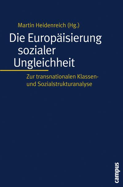 Die Europäisierung sozialer Ungleichheit: Zur transnationalen Klassen- und Sozialstrukturanalyse