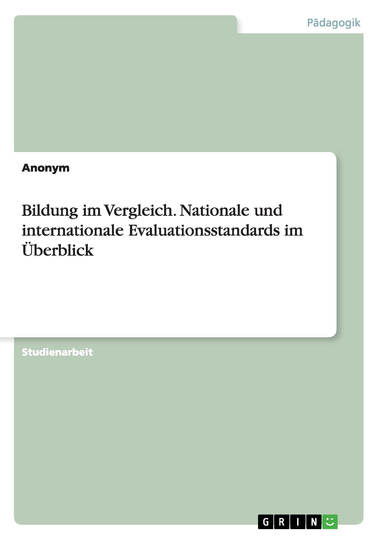 Bildung im Vergleich. Nationale und internationale Evaluationsstandards im  ...