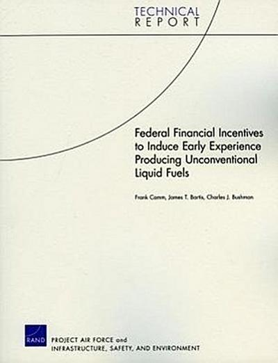 Federal Financial Incentives to Induce Early Experience Producing Unconventional Liquid Fuels