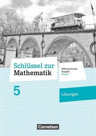 Schlüssel zur Mathematik 5. Schuljahr - Differenzierende Ausgabe Hessen - Lösungen zum Schülerbuch