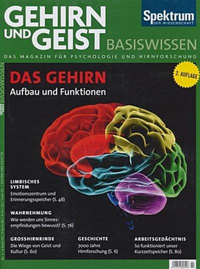 Das Gehirn. Aufbau und Funktionen: Gehirn & Geist, Basiswissen 2/2010