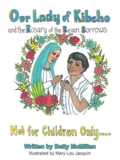 Our Lady of Kibeho and the Rosary of the Seven Sorrows
