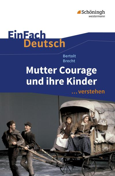 Mutter Courage und ihre Kinder. EinFach Deutsch ...verstehen