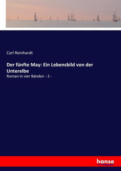 Der fünfte May: Ein Lebensbild von der Unterelbe - Carl Reinhardt