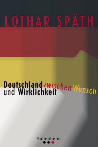 Deutschland zwischen Wunsch und Wirklichkeit