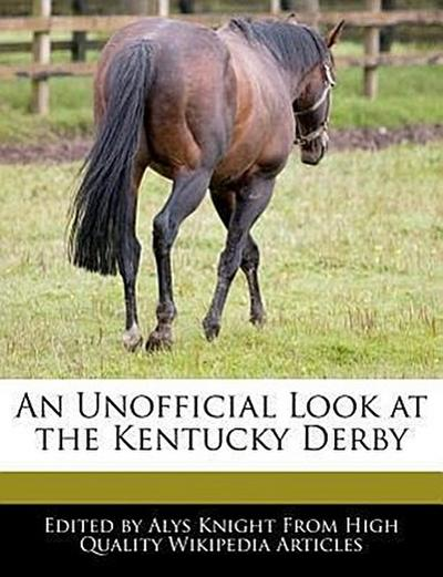 An Unofficial Look at the Kentucky Derby