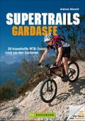 Supertrails Gardasee: 29 traumhafte MTB-Toure ...