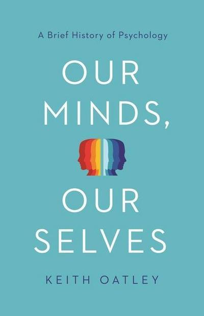 Our Minds, Our Selves: A Brief History of Psychology