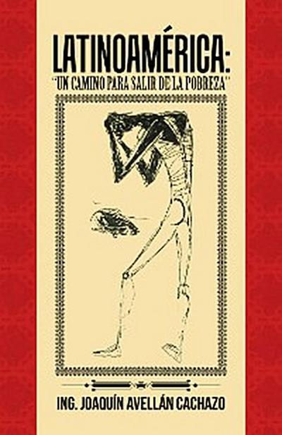 "Latinoamérica: ""Un Camino Para Salir De La Pobreza"""