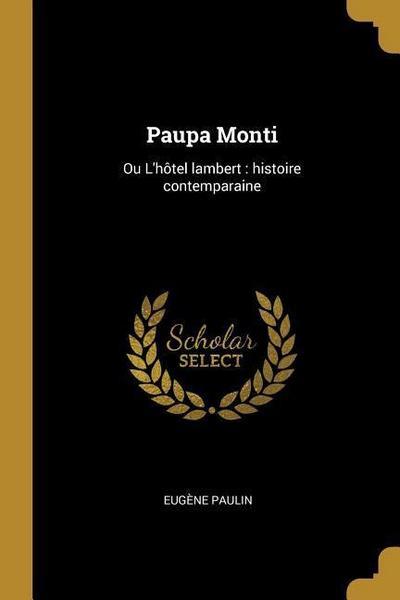 Paupa Monti: Ou L'hôtel lambert: histoire contemparaine