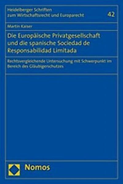 Die Europäische Privatgesellschaft und die spanische Sociedad de Responsabilidad Limitada