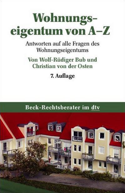 Wohnungseigentum von A - Z: Antworten auf alle Fragen des Wohnungseigentums (dtv Beck Rechtsberater)