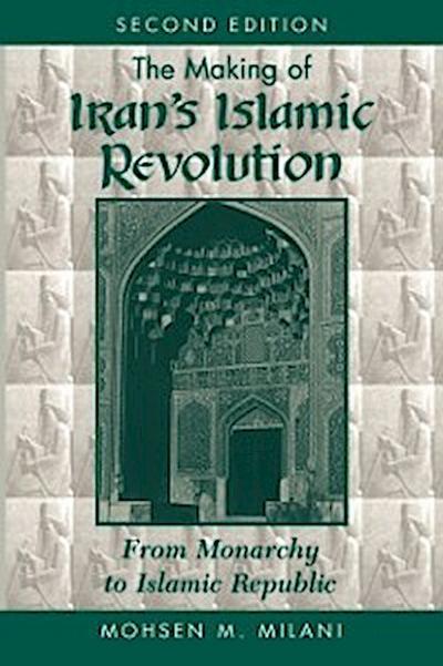 Making Of Iran's Islamic Revolution