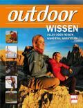 outdoor-Wissen; Alles über Reisen, Wandern, A ...