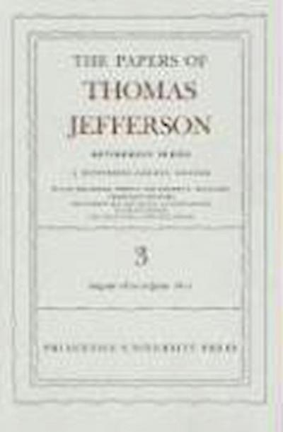 The Papers of Thomas Jefferson, Retirement Series, Volume 3: 12 August 1810 to 17 June 1811: 12 August 1810 to 17 June 1811