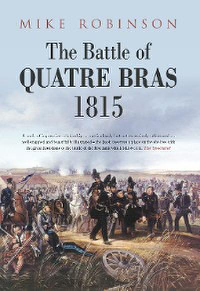 The Battle of Quatre Bras 1815