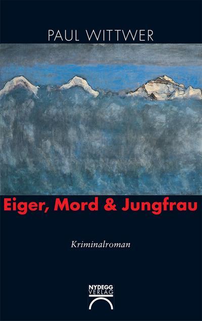 Eiger, Mord & Jungfrau