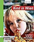 Kind in Wien: Ein Stadtführer für alle, die in Wien mit Kindern zu tun haben