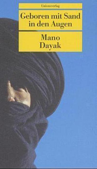 Geboren mit Sand in den Augen: Die Autobiografie des Führers der Tuareg-Rebellen. In Zusammenarbeit mit Louis Valentin. In Zusammenarbeit mit Louis Valentin (Unionsverlag Taschenbücher)