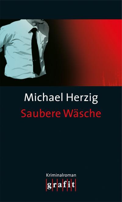 Saubere Wäsche; Kriminalroman   ; Grafitäter u. Grafitote 338; ZÜRICH-KRIMI