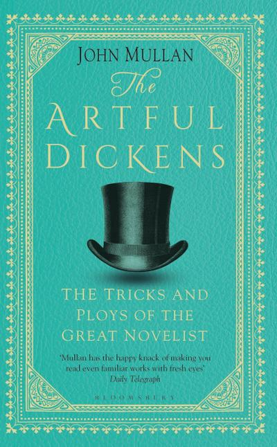 The Artful Dickens: The Tricks and Ploys of the Great Novelist