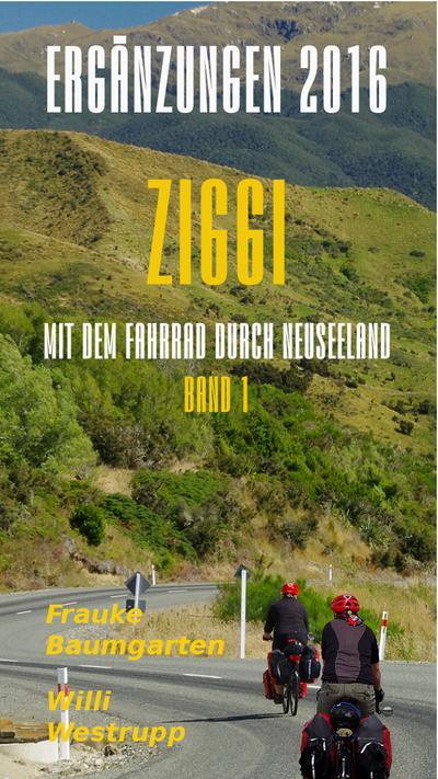 ZIGGI, Band 1: Mit dem Fahrrad durch Neuseeland. Neuseelands Norden & Süden