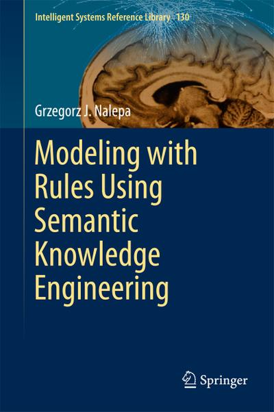 Modeling with Rules Using Semantic Knowledge Engineering