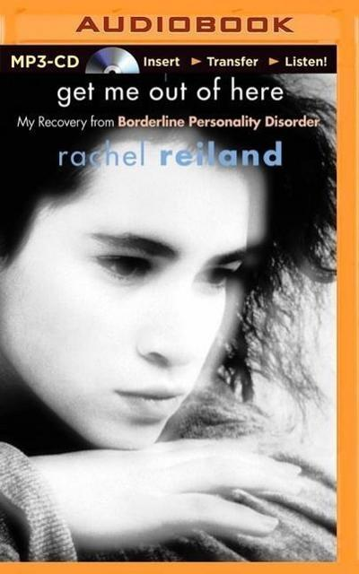 Get Me Out of Here: My Recovery from Borderline Personality Disorder