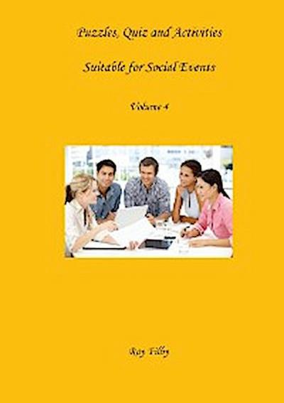 Puzzles, Quiz and Activities Suitable for Social Events  Volume 4
