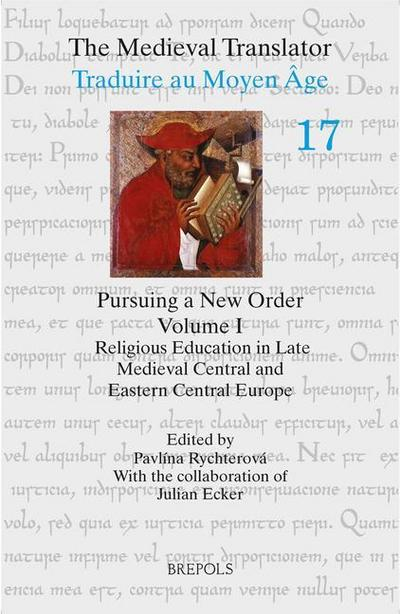 Pursuing a New Order I: Religious Education in Late Medieval Central and Eastern Central Europe