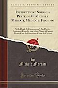 Instruttione Sopra la Peste di M. Michele Mercati, Medico e Filosofo