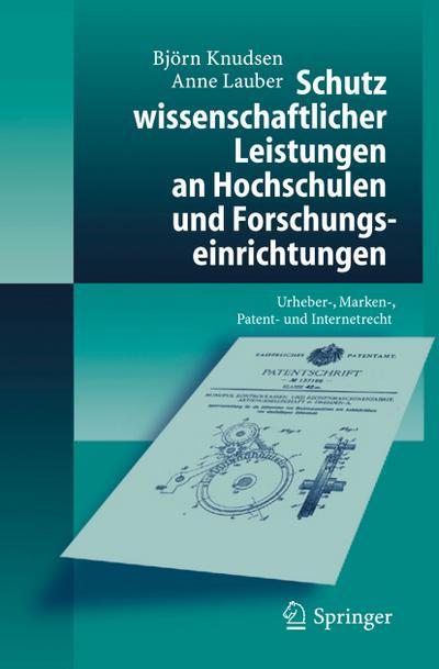 Schutz wissenschaftlicher Leistungen an Hochschulen und Forschungseinrichtungen