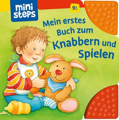 Mein erstes Buch zum Knabbern und Spielen; Ab 6 Monaten   ; ministeps® Bücher ; Ill. v. Neubacher-Fesser, Monika; Deutsch; durchg. farb. Ill. u. Text, mit Kunststoff -