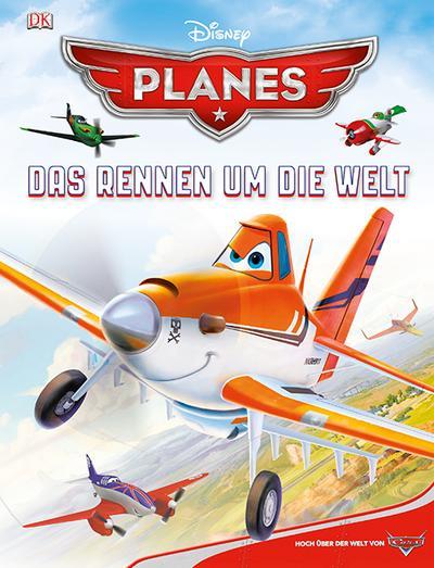 Disney Pixar Planes – Das Rennen um die Welt; Deutsch; über 400 farbige Abbildungen