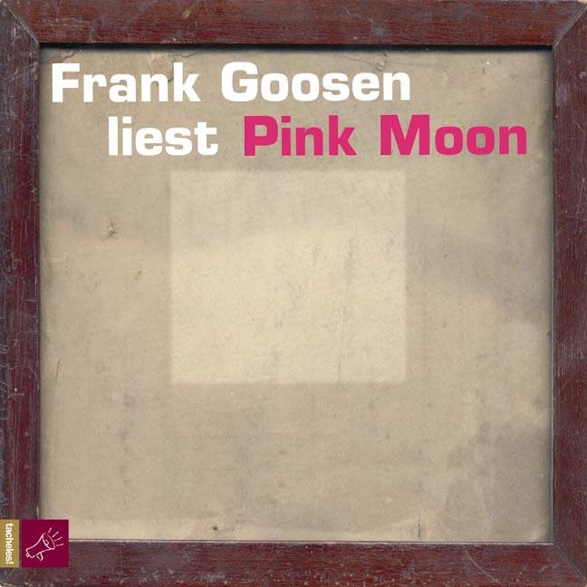 Pink Moon. 4 CDs Frank Goosen